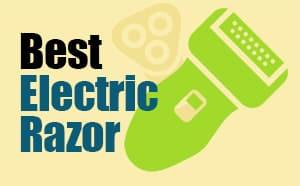 Best Electric Razor